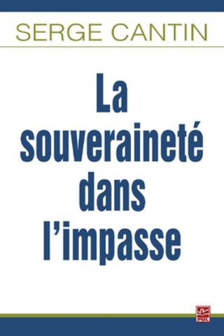 La souveraineté dans l'impasse (Groupe CNW/Presses de l'Université Laval)