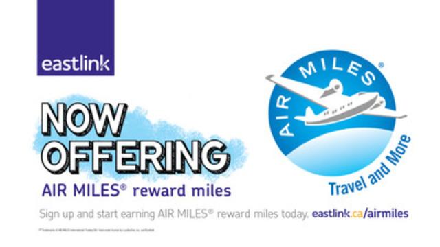 Eastlink Now Offering AIR MILES. (CNW Group/Eastlink)