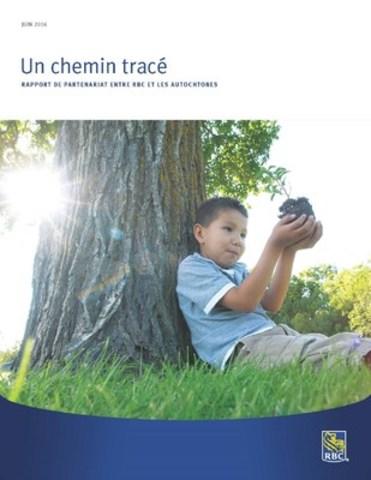 Réussites Autochtones: Le Rapport Un Chemin Tracé de RBC (Groupe CNW/RBC (French))