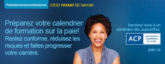 L'Association canadienne de la paie  offre également plus d'une vingtaine de séminaires de perfectionnement professionnel différents sur la paie au Canada, lesquels s'adressent aux professionnels membres et non membres des secteurs de la paie, de la comptabilité, de la finance et des ressources humaines qui ont à cœur d'avoir des connaissances à jour en conformité de la paie. Notre séminaire sur les normes d'emploi est offert plusieurs fois par année à travers le Canada. (Groupe CNW/Association canadienne de la paie)