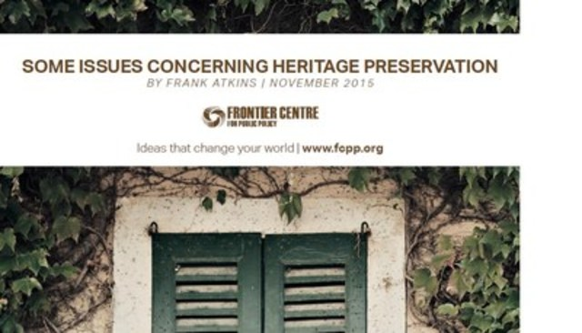 Some issues concerning Heritage Preservation by Frank Atkins, November 2015 (CNW Group/Frontier Centre for Public Policy)