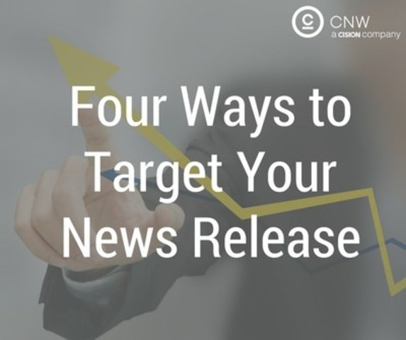 4 ways to target your release (CNW Group/CNW Group Ltd.)