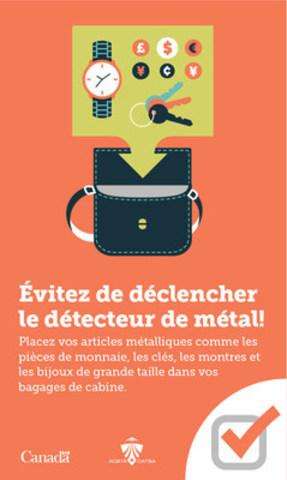 Pour un contrôle plus rapide, évitez de déclencher le détecteur de métal. (Groupe CNW/Administration canadienne de la sûreté du transport aérien (ACSTA))
