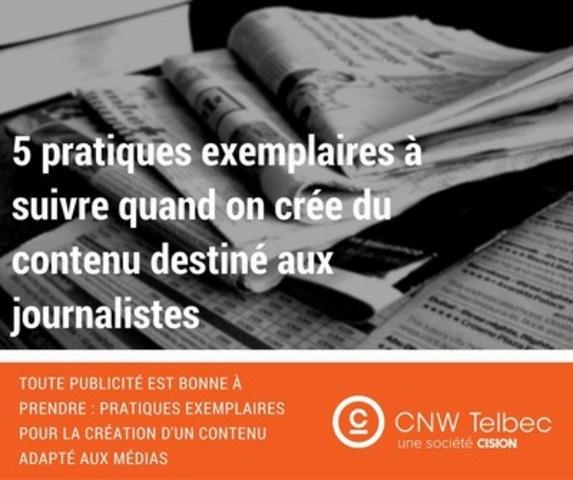 5 pratiques exemplaires à suivre quand on crée du contenu destiné aux journalistes (Groupe CNW/Groupe CNW Ltée)
