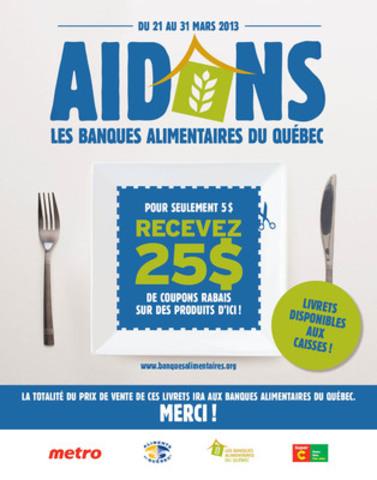 Donnez au Banques alimentaires du Québec et recevez 5 fois plus. Du 21 au 31 mars prochain, faites un don de 5 $ aux Banques alimentaires du Québec dans les Metro et Super C du Québec et recevez 25 $ de coupons rabais sur des produits certifiés par Aliments du Québec. (Groupe CNW/Banques alimentaires Québec)