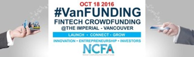 VanFUNDING 2016 IS BACK FOR ITS 2ND YEAR!  Accelerate access to capital and emerging fintech markets:  VanFUNDING 2016 is a not to be missed full day fintech crowdfunding conference that will provide unparalleled industry access, education, networking and funding opportunities to over 300 attendees in Canada''s rapidly growing alternative finance industry. (CNW Group/National Crowdfunding Association of Canada)