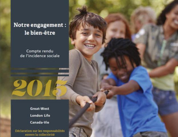 La Great-West, la London Life et la Canada-Vie ont publié leur Déclaration sur les responsabilités envers la collectivité 2015 (Groupe CNW/La Great-West, compagnie d'assurance-vie)