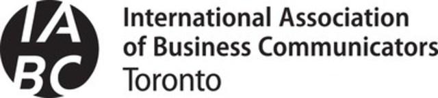 International Association of Business Communicators (IABC) - Toronto (CNW Group/IABC/Toronto)