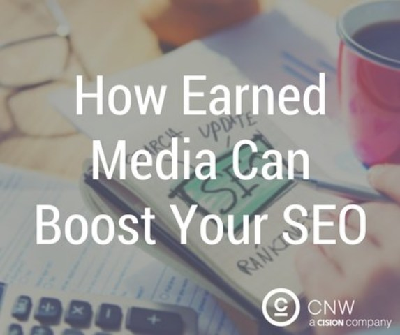 How earned media can boost your SEO (CNW Group/CNW Group Ltd.)