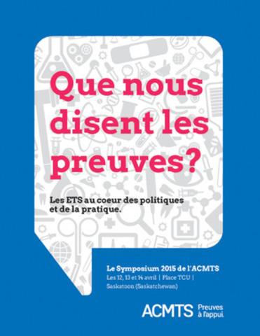 Symposium de l'ACMTS 2015 (Groupe CNW/Agence canadienne des médicaments et des technologies de la santé (ACMTS))