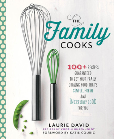 The Family Cooks, Laurie David (CNW Group/Indigo Books & Music Inc.)