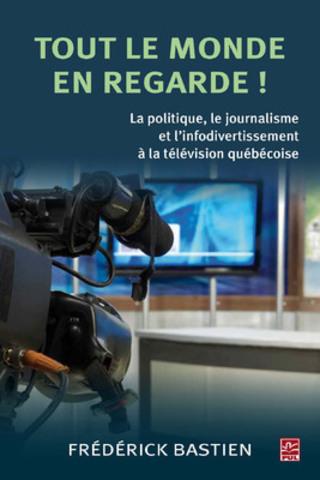 Tout le monde en regarde! - En librairie le 20 novembre 2013 (Groupe CNW/Presses de l'Université Laval)