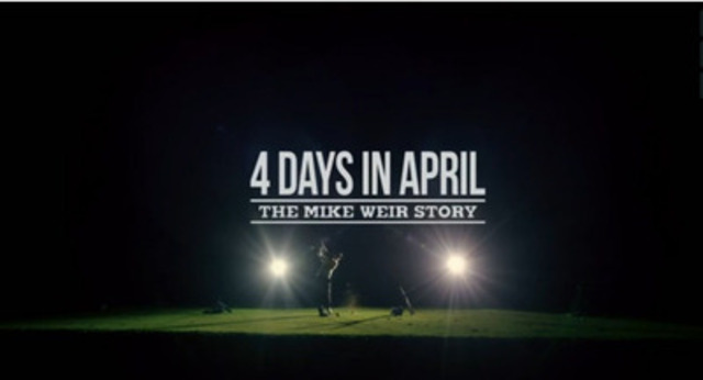4 DAYS IN APRIL: THE MIKE WEIR STORY premieres Wednesday, April 10 at 9:30 p.m. ET on TSN and debuts on Global on Saturday, April 13 at 2 p.m. ET (CNW Group/TSN)