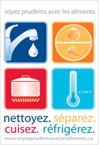 soyez prudents avec les aliments. (Groupe CNW/Partenariat canadien pour la salubrité des aliments)