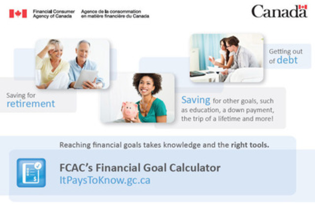 The Financial Goal Calculator: a new tool that will help Canadians of all ages plan and reach their financial goals (CNW Group/Financial Consumer Agency of Canada)