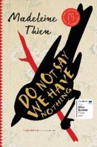 DO NOT SAY WE HAVE NOTHING by Madeleine Thien (CNW Group/Penguin Random House Canada Limited)