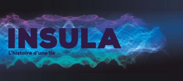 INSULA, l'histoire dune île (Groupe CNW/Corporation des célébrations 2015 à Laval)