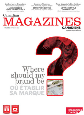 The second issue of CANADIAN MAGAZINES CANADIENS, a biannual, bilingual publication for Canadian magazine professionals. (CNW Group/Magazines Canada)