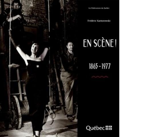 Page couverture En scène : 1865-1979 (Groupe CNW/Centre de services partagés du Québec)