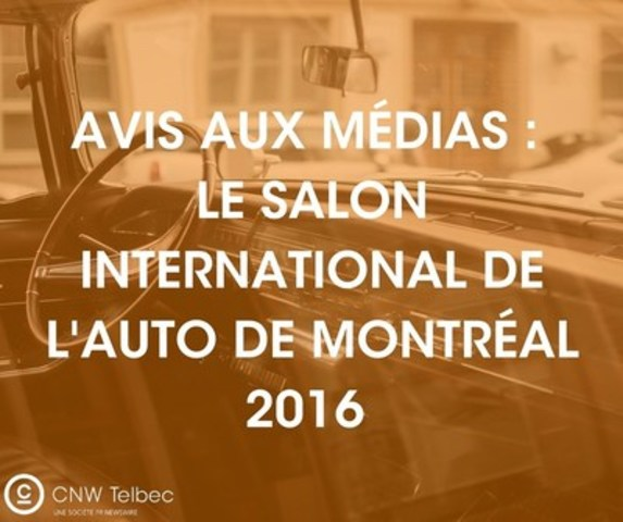 Salon de l'Auto 2016 (Groupe CNW/Groupe CNW Ltée)