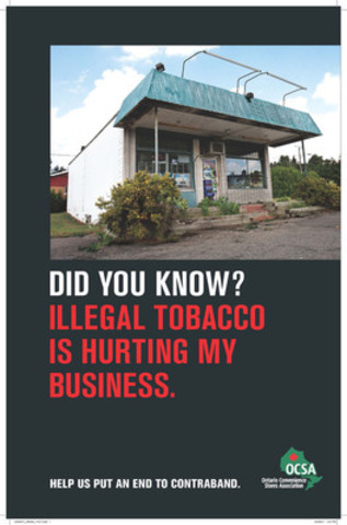 The Ontario government has used a law prohibiting tobacco promotion to ban convenience store posters aimed at educating the public about the issue of tobacco smuggling during the election. Posters like this one highlighted the negative effect contraband cigarettes have on businesses and the community. (CNW Group/Ontario Convenience Stores Association)