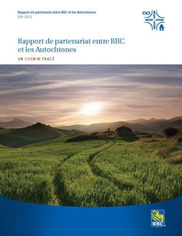 Rapport de partenariat entre RBC et les Autochtones Un chemin tracé Juin 2012 (Groupe CNW/RBC (French))