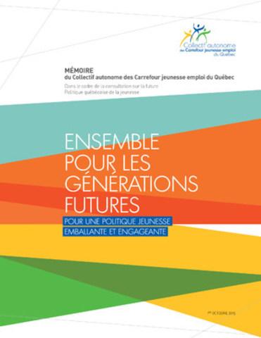 Memoire du Collectif autonome des Carrefour jeunesse emploi du Quebec (Groupe CNW/Collectif autonome des Carrefour jeunesse emploi du Québec)