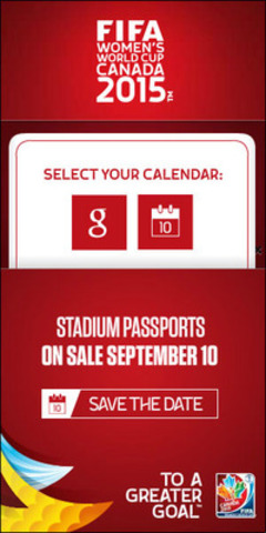 """Save the date: Look for the video and """"Save the Date"""" link on your host city website. (CNW Group/) (CNW Group/FIFA Women's World Cup Canada 2015)"""
