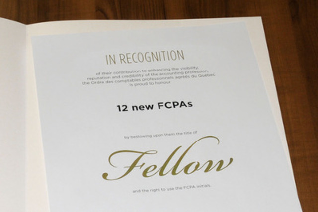 The title of Fellow is presented annually to a small number of CPAs among the Order's 37,000 members. These 12 new FCPAs are joining a select group that now includes 639 CPAs who have distinguished themselves in all the areas of expertise of the accounting profession  (CNW Group/Ordre des comptables professionnels agréés du Québec)