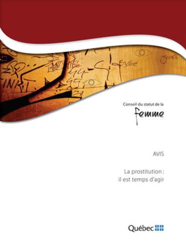 La prostitution : il est temps d'agir (Groupe CNW/Conseil du statut de la femme)