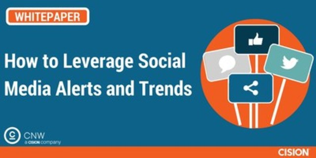 How to leverage social media alerts and trends (CNW Group/CNW Group Ltd.)