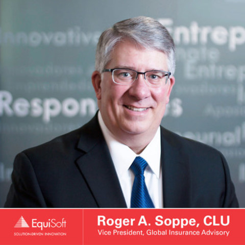 Roger A. Soppe, CLU, Vice President, Global Insurance Advisory (CNW Group/EquiSoft)