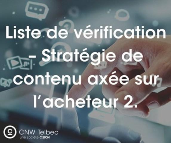 Liste de vérification – Stratégie de contenu axée sur l'acheteur 2.0 (Groupe CNW/Groupe CNW Ltée)