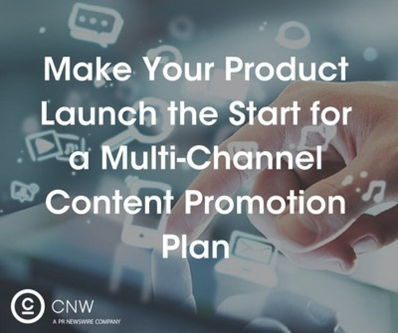 Make your product launch the start for a multi-channel content promotion plan. (CNW Group/CNW Group Ltd.)