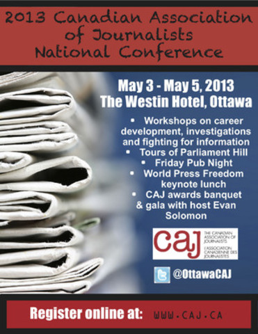 Please share this poster for the 2013 CAJ conference amongst your colleagues. Full details on the conference are available at www.caj.ca. (CNW Group/Canadian Association of Journalists)