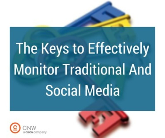 The keys to effectively monitor traditional and social media (CNW Group/CNW Group Ltd.)