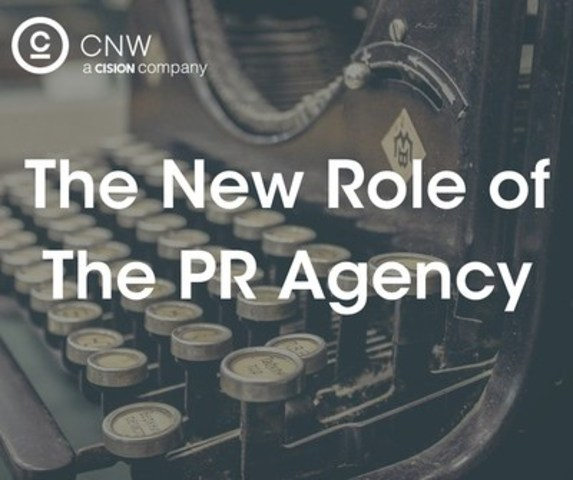 The new role of the PR Agency (CNW Group/CNW Group Ltd.)