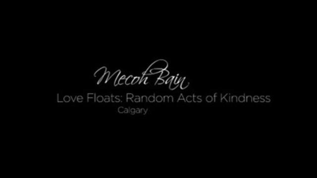Video: Mecoh Bain, Love Floats: Random Acts of Kindness