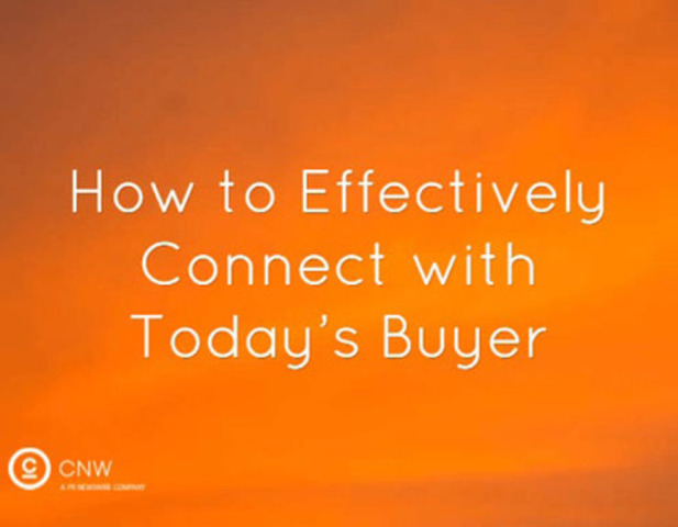 How to connect with today's new kind of buyer. (CNW Group/Canada NewsWire Ltd.)
