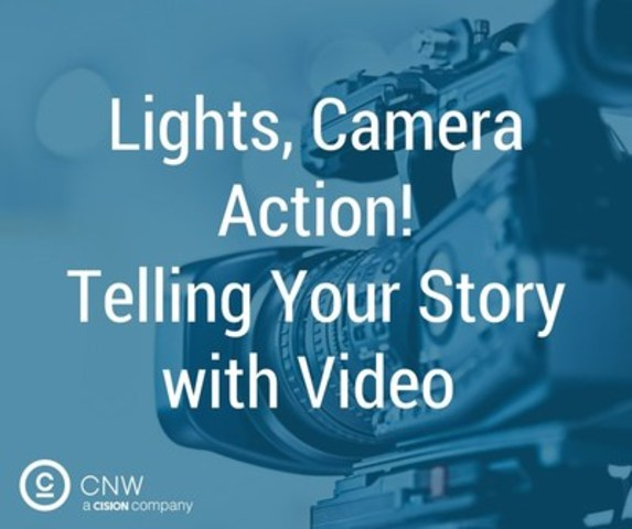 Telling Your Story with Video (CNW Group/CNW Group Ltd.)