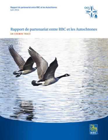 Un chemin tracé: Rapport de partenariat entre RBC et les Autochtones (Groupe CNW/RBC (French))
