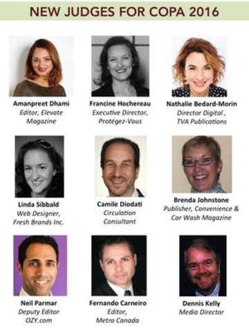 New judges for COPA 2016: Amanpreet Dhami, Editor, Elevate Magazine; Francince Hochereau, Executive Director, Protégez-Vous; Nathalie Bedard-Morin, Director Digital, TVA Publications; Linda Sibbald, Web Designer, Fresh Brands Inc.; Camile Diodati, Circulation Consultant, Brenda Johnstone, Publisher of Convenience & Car Wash Magazine; Neil Parmar, Deputy Editor OZY.com; Fernando Carneiro, Editor, Metro Canada; Dennis Kelly, Media Director (CNW Group/Canadian Online Publishing Awards (COPA))