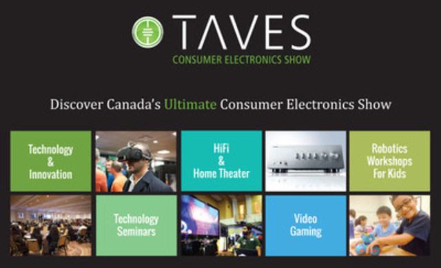 Get Ready For Canada's Ultimate Consumer Electronics Show - Oct. 30 to Nov. 1, 2015  (CNW Group/TAVES Consumer Electronics Show)