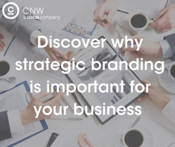 Discover why strategic branding is important for your business (CNW Group/CNW Group Ltd.)