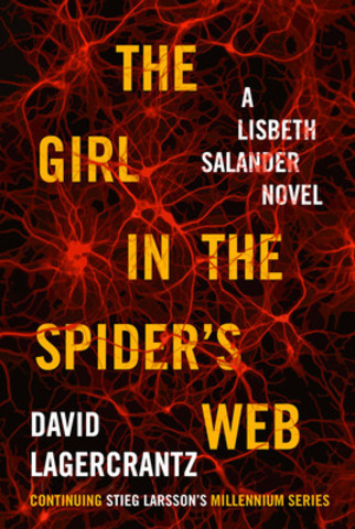 Stieg Larsson's #1 bestselling Millennium series continues with fourth novel, David Lagercrantz's The Girl in the Spider's Web, to be published by Penguin Canada on September 1, 2015. (CNW Group/Penguin Random House Canada Limited)