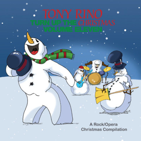 Tony Rino - Turn up the Christmas (volume eleven), a Rock/Opera Christmas Compilation (CNW Group/Tony Rino)