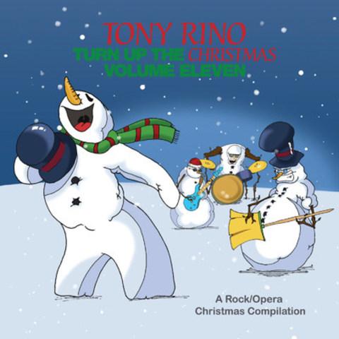 Tony Rino - Turn up the Christmas (volume eleven), a Rock/Opera Christmas Compilation (CNW Group/Tony Rino)
