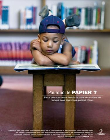 Pourquoi le PAPIER ? Parce que nous avons besoin de toute notre attention lorsque nous apprenons quelque chose. (Groupe CNW/DOMTAR CORPORATION)