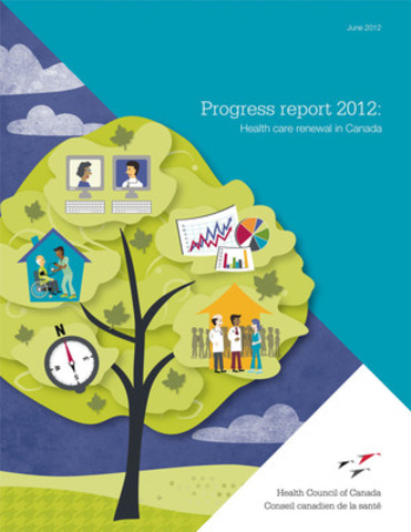 Progress report 2012: Health care renewal in Canada (CNW Group/Health Council of Canada)