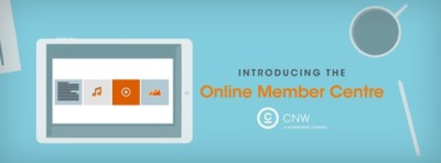 Introducing CNW's Online Member Centre. (CNW Group/CNW Group Ltd.)